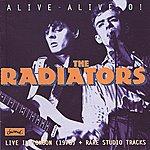The Radiators Alive Alive O!