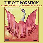 The Corporation Get On Our Swing / Hassels In My Mind
