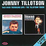 Johnny Tillotson Talk Back Trembling Lips / The Tillotson Touch