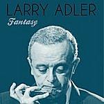 Larry Adler Fantasy