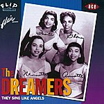 The Dreamers They Sing Like Angels
