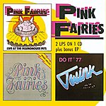 Pink Fairies Live At The Roundhouse/Previously Unreleased/Do It Ep