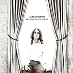 "Alex Chilton Free Again: The ""1970"" Sessions"