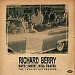 """Richard Berry Have """"Louie"""" Will Travel"""