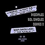 The Disciples Boom Shacka Lacka Singles Series 2