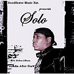 Solo ''grindin After Dark''