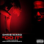Chris Ward Do It (Feat. Just Jah And King Of Heartz) - Single