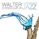 Walter Chancellor Jr. Hydroponic Jazz
