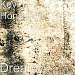 Kevin Honeycutt Dreamy