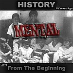 Mental History - From The Beginning