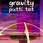 Gravity Putti Tat
