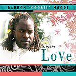 Darron 'Cookie' Moore A New Love