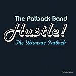 The Fatback Band Hustle! The Ultimate Fatback