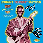 Johnny 'Guitar' Watson Hot Just Like Tnt