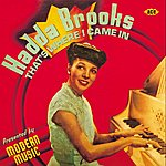 Hadda Brooks That's Where I Came In: The Modern Recordings 1946-47