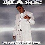 Mase Double Up