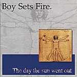 Boysetsfire Day The Sun Went Out