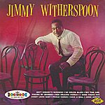 Jimmy Witherspoon Jimmy Witherspoon