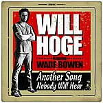 Will Hoge Another Song Nobody Will Hear (Feat. Wade Bowen)
