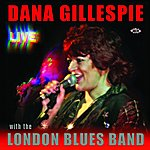 Dana Gillespie Dana Gillespie - Live - With The London Blues Band