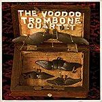 The Voodoo Trombone Quartet The Voodoo Trombone Quartet... Again