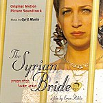 Cyril Morin La Fiancée Syrienne - The Syrian Bride (Original Motion Picture Soundtrack)
