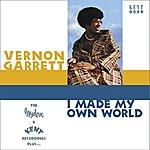 Vernon Garrett I Made My Own World