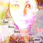 Annie Time Slows Down (Single)