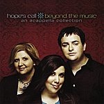 Hope's Call Beyond The Music: An Acappella Collection