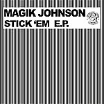 Magik Johnson Stick 'em Ep