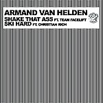 Armand Van Helden Shake That Ass Ski Hard
