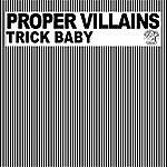 Proper Villains Trick Baby EP