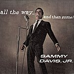 Sammy Davis, Jr. All The Way… And Then Some!