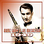 Artie Shaw & His Orchestra 1949