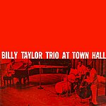 Billy Taylor Billy Taylor Trio At Town Hall