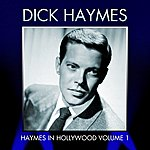 Dick Haymes Haymes In Hollywood, Vol. 1
