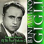 Beniamino Gigli Famous Voices Of The Past, Vol. 2