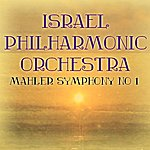 Israel Philharmonic Orchestra Mahler: Symphony No 1