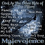 Malevolence Cool As The Other Side Of The Pillow