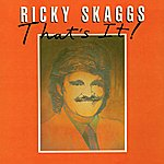 Ricky Skaggs That's It