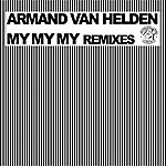 Armand Van Helden My My My Remixes