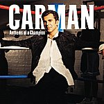 Carman Anthems Of A Champion