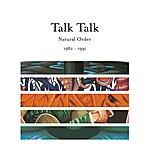 Talk Talk Natural Order 1982 - 1991