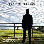 Sideways Fear Of Living