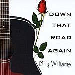 Billy Williams Down That Road Again