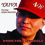 Yaiva Down For A Struggle (Feat. Angel Deluna)