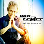 Don Felder Road To Forever (Deluxe Edition)
