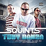 Squints Tony Danza (Feat. Lex Topdollar & Blaze 314)