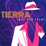 Tierra Take You There (Single)