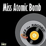 Off The Record Miss Atomic Bomb - Single